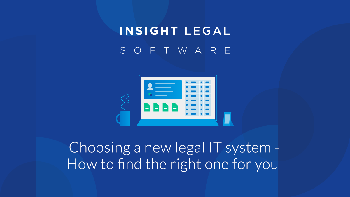 A guide to choosing the right legal software for your firm