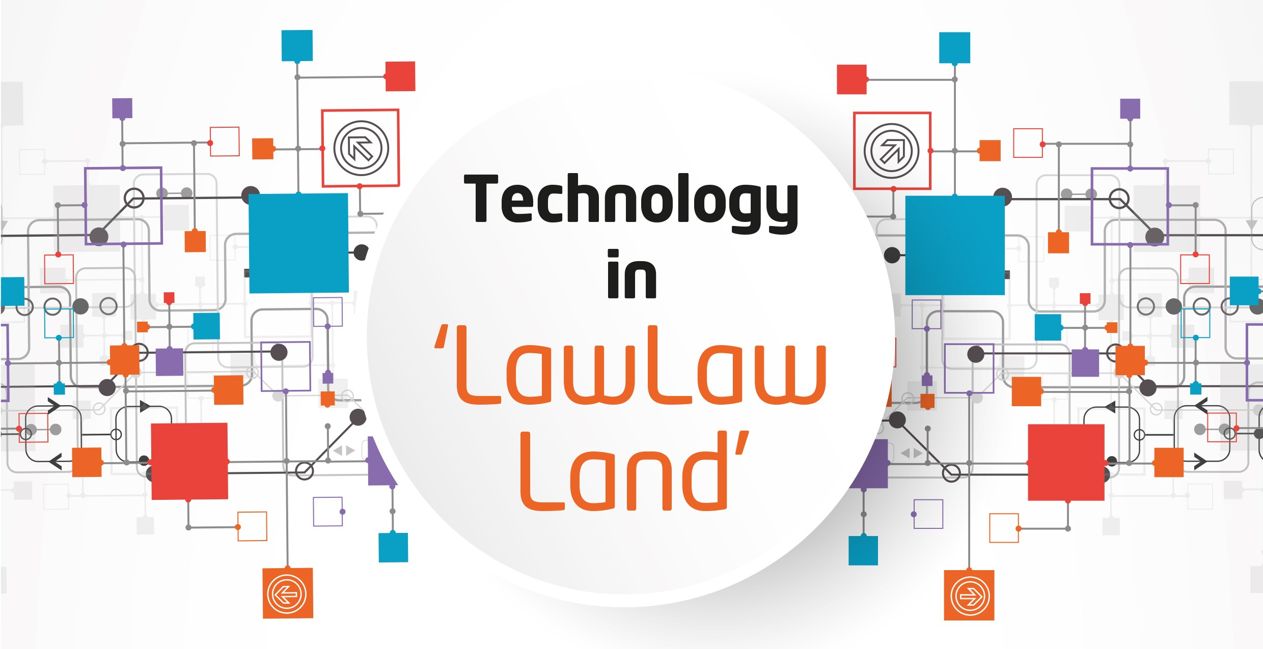 Technology in 'Law Law Land'