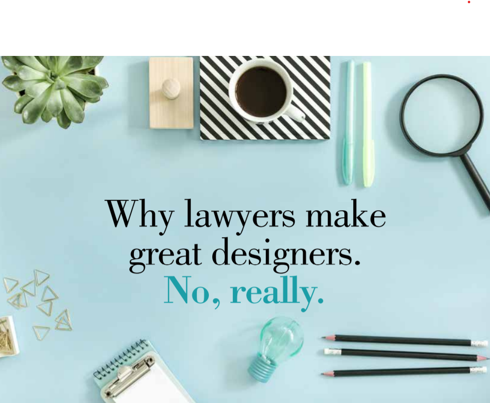 Why lawyers make great designers. No, really.